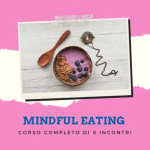 Mindful Eating Percorsi di individuali o di gruppo